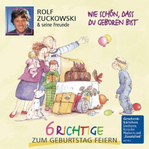 6 richtige zum geburtstag feiern kinderlieder auf cd rolf zuckowski kinderbuch. Black Bedroom Furniture Sets. Home Design Ideas